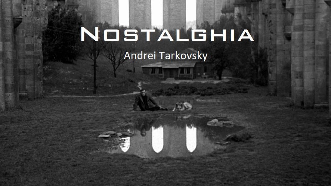 Review phân tích phim Nostalghia: khi sự sống phân đôi