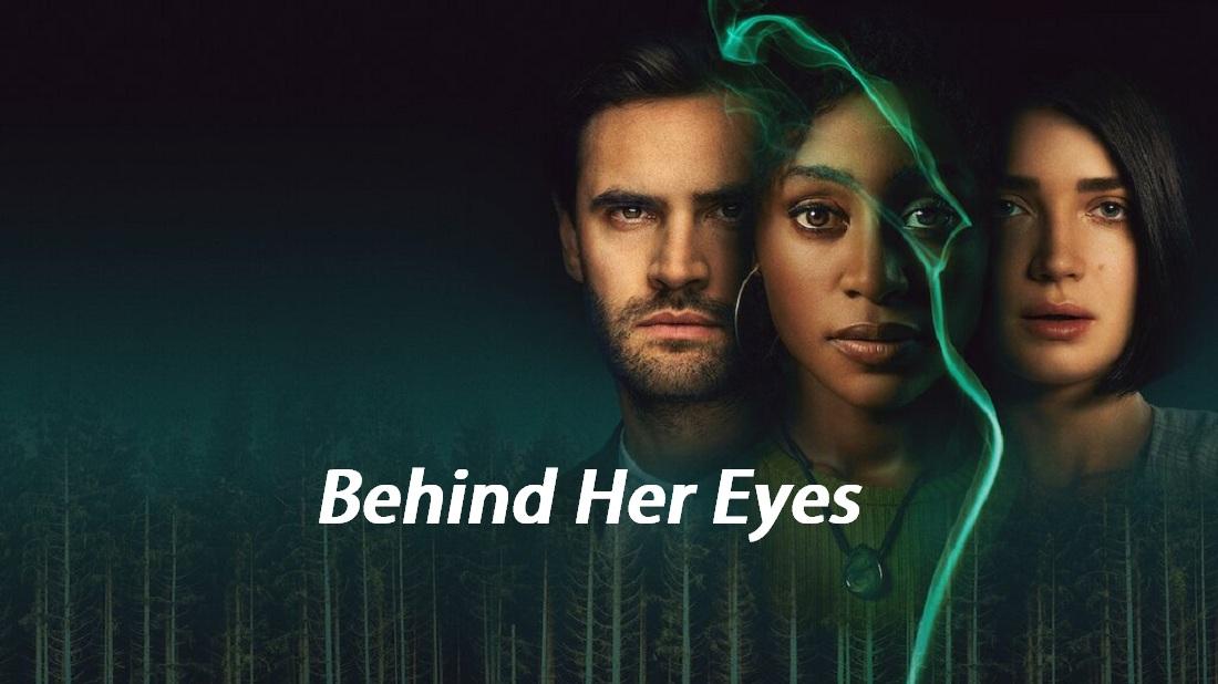 Review phim Behind Her Eyes: phim siêu tâm lý nếu bạn hiểu